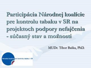 MUDr. Tibor Baška, PhD.