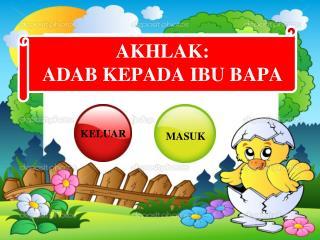 AKHLAK: ADAB KEPADA IBU BAPA