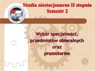 Studia niestacjonarne II stopnia Semestr 2