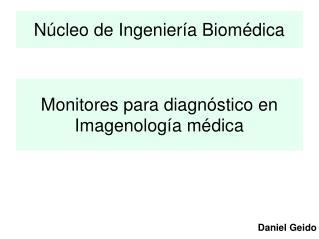 Monitores para diagnóstico en Imagenología médica