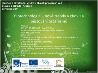 Biotechnologie – nové trendy v chovu a pěstování organizmů