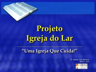 Pr. Edson Luiz Moreira IBNVJ - 2014