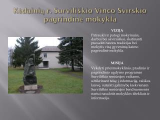 Kėdainių r. Surviliškio Vinco Svirskio pagrindinė mokykla
