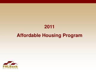 2011  Affordable Housing Program
