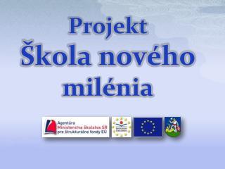 Projekt Škola nového  milénia