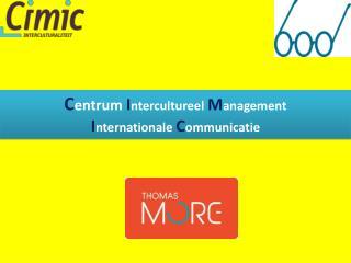 C entrum  I ntercultureel M anagement  I nternationale C ommunicatie