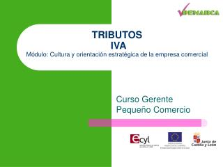 TRIBUTOS  IVA  Módulo: Cultura y orientación estratégica de la empresa comercial