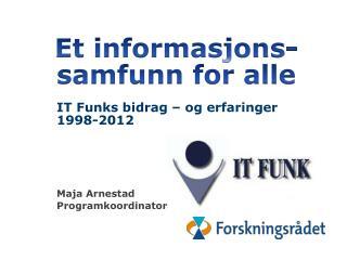 IT Funks bidrag til «et informasjonssamfunn f: or a98-2012