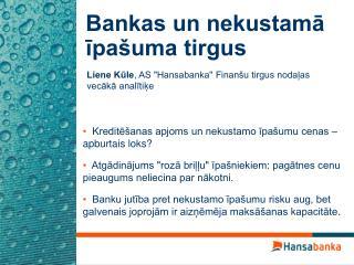 """Liene Kūle , AS """"Hansabanka"""" Finanšu tirgus nodaļas vecākā analītiķe"""