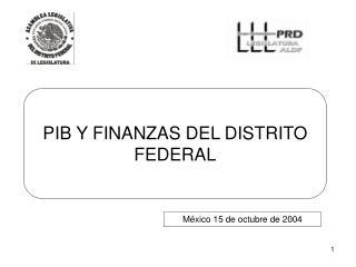 PIB Y FINANZAS DEL DISTRITO FEDERAL