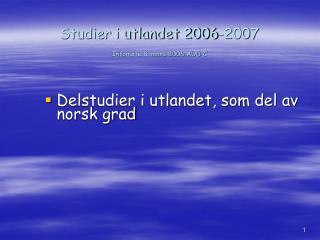 Studier i utlandet 2006-2007 Infomøte 8. mars 2006 AUD C
