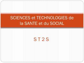 SCIENCES et TECHNOLOGIES de  la SANTE et du SOCIAL