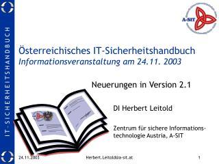 Österreichisches IT-Sicherheitshandbuch Informationsveranstaltung am 24.11. 2003