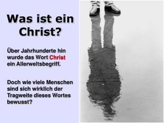 Was ist ein Christ?