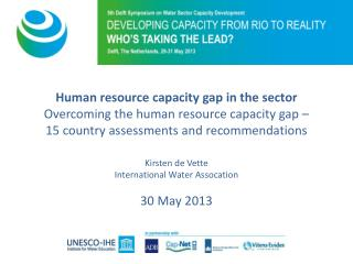 Human resource capacity gap in the  sector Overcoming  the  human resource capacity gap  –