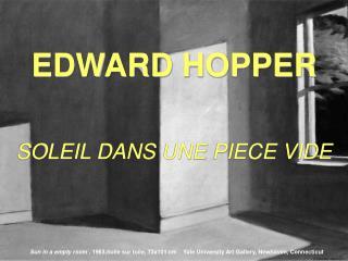 EDWARD HOPPER SOLEIL DANS UNE PIECE VIDE