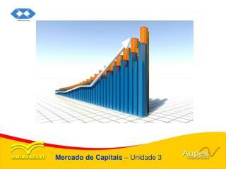Mercado de Capitais  � Unidade 3