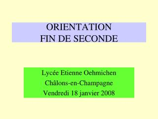 ORIENTATION  FIN DE SECONDE