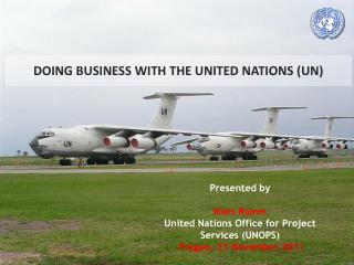 Presented by  Niels Ramm United Nations Office for Project Services (UNOPS)