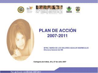 PLAN DE ACCIÓN  2007-2011