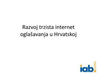 Razvoj trzista internet oglašavanja u Hrvatskoj