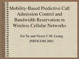 Fei Yu and Victor C.M. Leung INFOCOM 2001