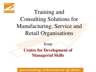 Training and  Consulting Solutions for Manufacturing, Service and Retail Organisations