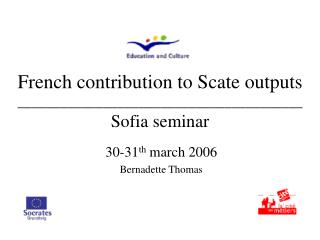 French contribution to Scate outputs  ________________________________________ Sofia seminar