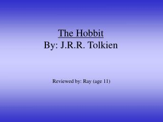The Hobbit By: J.R.R. Tolkien