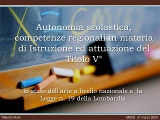 lo stato dell'arte a livello nazionale e  la Legge n. 19 della Lombardia
