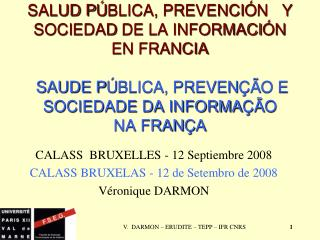 CALASS  BRUXELLES - 12 Septiembre 2008 CALASS BRUXELAS - 12 de Setembro de 2008 Véronique DARMON