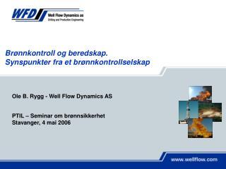 Ole B. Rygg - Well Flow Dynamics AS