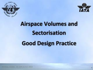 Airspace Volumes and  Sectorisation Good Design Practice