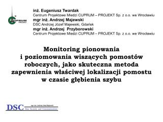 inż. Eugeniusz Twardak Centrum Projektowe Miedzi CUPRUM – PROJEKT Sp. z o.o. we Wrocławiu