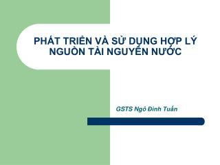 PH T TRIN V  S DNG HP L  NGUN T I NGUY N NUC