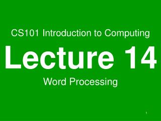 CS101 Introduction to Computing Lecture 14 Word Processing