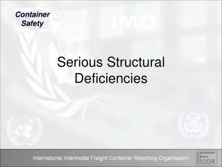 Serious Structural Deficiencies