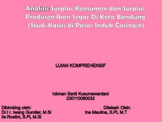 UJIAN KOMPREHENSIF Ickman Santi Kusumawardani 230110080032