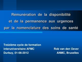 Treizième cycle de formation  interuniversitaire AFMC Rob van den Oever