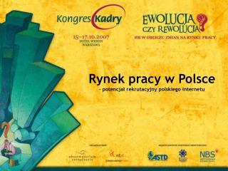 Rynek pracy w Polsce - potencjał rekrutacyjny polskiego internetu