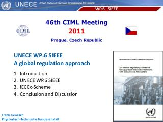 Introduction UNECE WP.6 SIEEE IECEx-Scheme Conclusion and Discussion