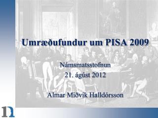 Umræðufundur um PISA 2009