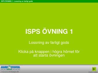 ISPS ÖVNING 1