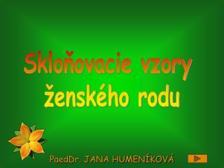 PaedDr. JANA HUMEN�KOV�