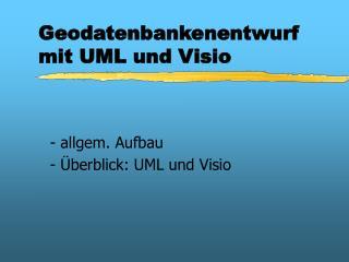 Geodatenbankenentwurf mit UML und Visio