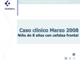 Caso clínico Marzo 2008