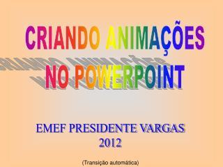 CRIANDO ANIMA��ES NO POWERPOINT
