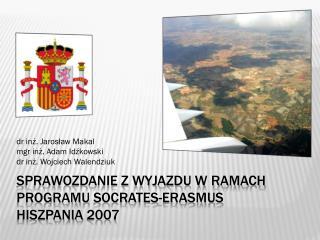 Sprawozdanie z wyjazdu w ramach programu  socrates-erasmus hiszpania  2007
