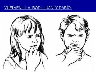 VUELVEN LILA, RODI, JUANI Y DARÍO.