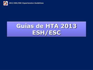 Guías de HTA 2013  ESH/ESC